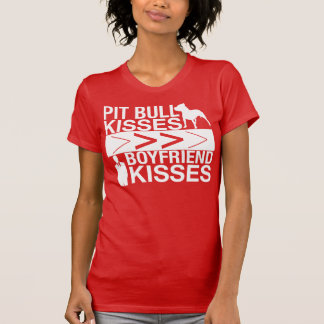 Pit Bull Kisses Are Greater Than Boyfriend Kisses T Shirt
