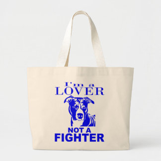PIT BULL LOVER NOT A FIGHTER LARGE TOTE BAG