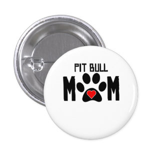 Pit Bull Mom Pinback Button