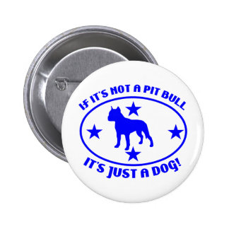 PIT BULL NOT A DOG BUTTON