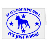PIT BULL NOT A DOG CARD