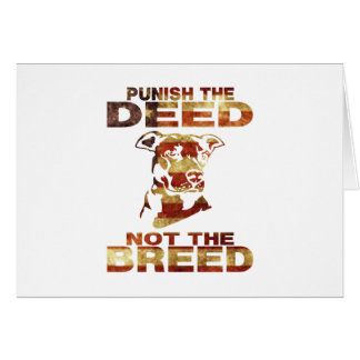 PIT BULL PUNISH THE DEED NOT THE BREED AF4 CARD