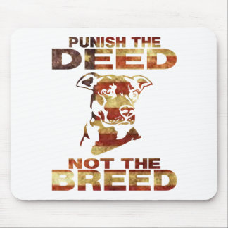 PIT BULL PUNISH THE DEED NOT THE BREED AF4 MOUSE PAD