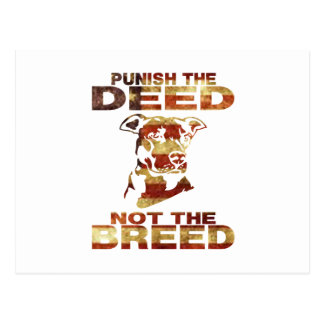 PIT BULL PUNISH THE DEED NOT THE BREED AF4 POSTCARD