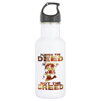 PIT BULL PUNISH THE DEED NOT THE BREED AF4 WATER BOTTLE
