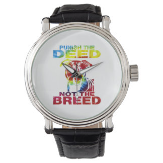 PIT BULL PUNISH THE DEED NOT THE BREED AF5 WATCHES