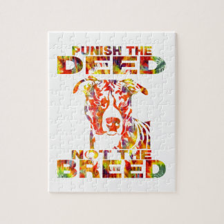 PIT BULL PUNISH THE DEED NOT THE BREED JIGSAW PUZZLE