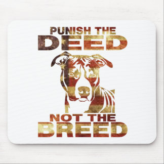 PIT BULL PUNISH THE DEED NOT THE BREED MOUSE PAD