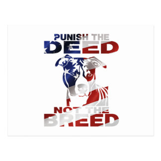PIT BULL PUNISH THE DEED NOT THE BREED POSTCARD