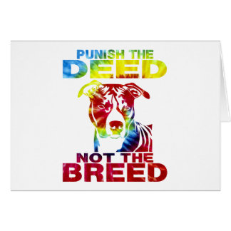 PIT BULL PUNISH THE DEED NOT THE BREED td3B Card