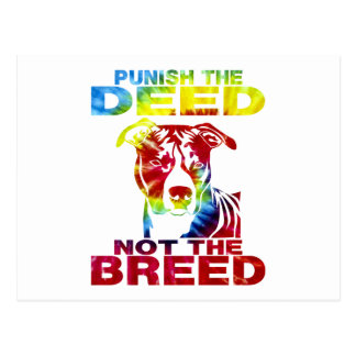 PIT BULL PUNISH THE DEED NOT THE BREED td3B Postcard