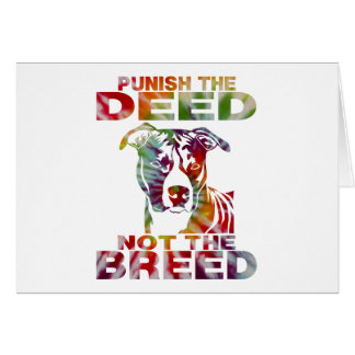 PIT BULL PUNISH THE DEED NOT THE BREED td4b Card