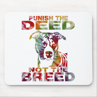 PIT BULL PUNISH THE DEED NOT THE BREED td4b Mouse Pad