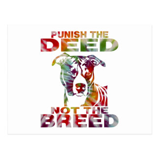 PIT BULL PUNISH THE DEED NOT THE BREED td4b Postcard
