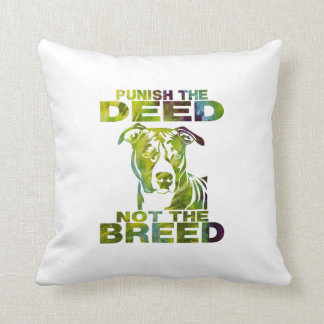 PIT BULL PUNISH THE DEED NOT THE BREED td5 Throw Pillow