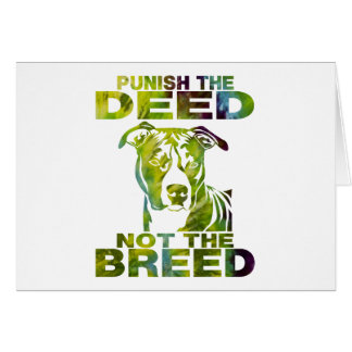 PIT BULL PUNISH THE DEED NOT THE BREED TD5A CARD