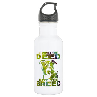 PIT BULL PUNISH THE DEED NOT THE BREED TD5A WATER BOTTLE