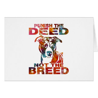 PIT BULL PUNISH THE DEED NOT THE BREED td6B Card