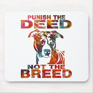 PIT BULL PUNISH THE DEED NOT THE BREED td6B Mouse Pad