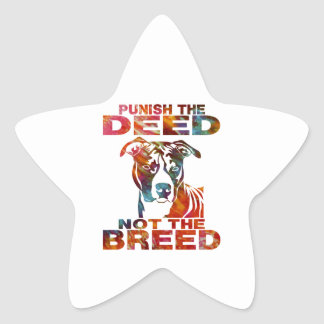 PIT BULL PUNISH THE DEED NOT THE BREED td6B Star Sticker