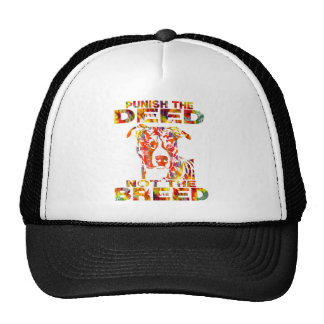 PIT BULL PUNISH THE DEED NOT THE BREED TRUCKER HAT