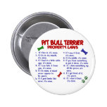 PIT BULL TERRIER Property Laws 2 Buttons