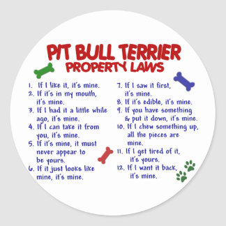 PIT BULL TERRIER Property Laws 2 Classic Round Sticker