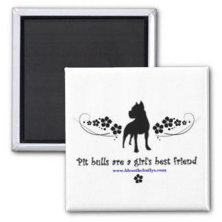 Pit Bulls are a Girl's Best Friend square magnet