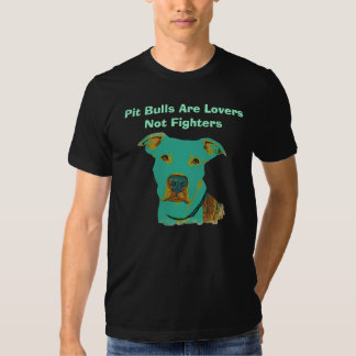 Pit Bulls Are Lovers Not Fighters T-Shirt