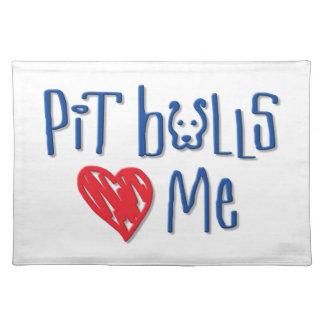 Pit Bulls Love Me Placemat