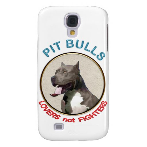 Pit Bulls Lovers not Fighters Samsung Galaxy S4 Case