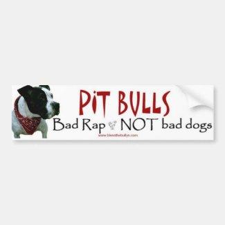 Pit Bulls...Bad Rap not bad dogs bumper sticker