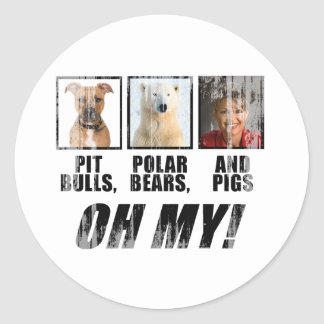 Pit bulls, Polar Beas, and pigs Faded.png Round Sticker