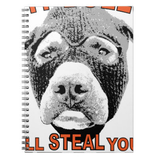PIT BULLS WILL STEAL YOUR HEART NOTEBOOK
