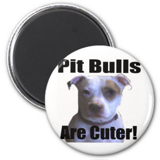 pit buls are cuter 2 inch round magnet