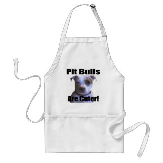 pit buls are cuter adult apron