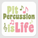 Pit Percussion is Life Square Sticker