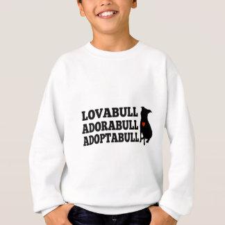 Pitbull Dog Lovabull Adorabull Adoptabull Sweatshirt