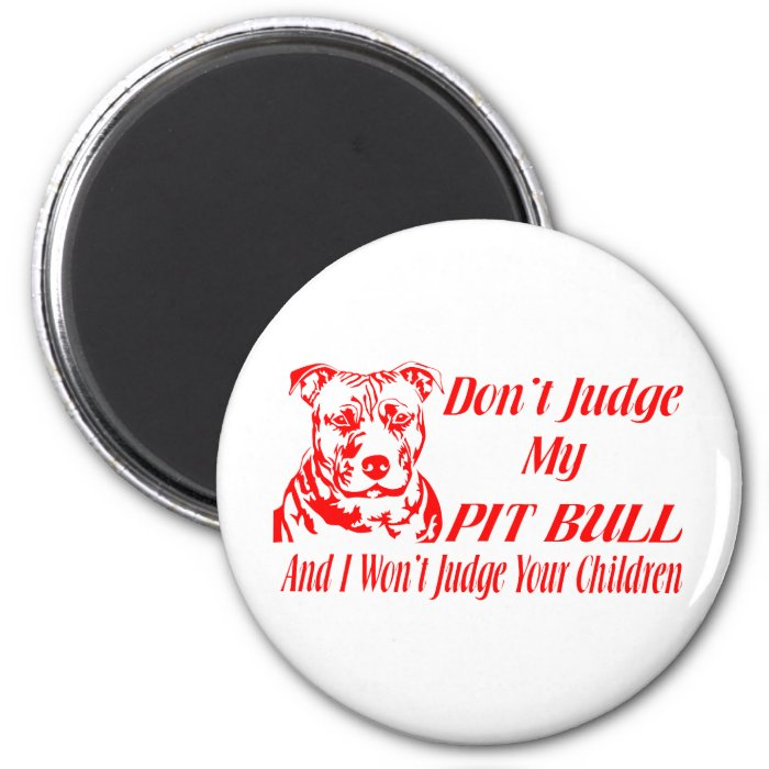 PITBULL DON'T JUDGE 2 INCH ROUND MAGNET
