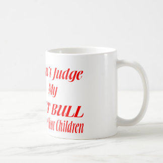PITBULL DON'T JUDGE COFFEE MUG