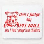 PITBULL DON'T JUDGE MOUSE PAD