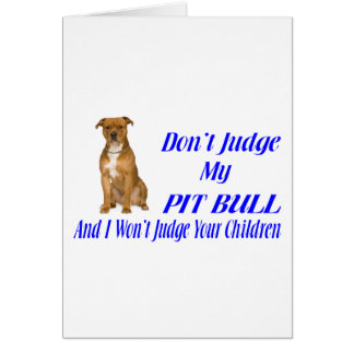 PITBULL JUDGEMENT GREETING CARDS