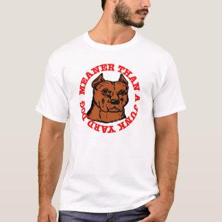 Pitbull Meaner Junkyard Dog T-Shirt
