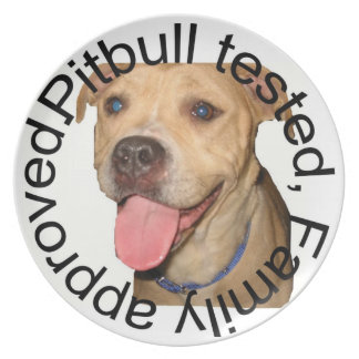 Pitbull tested, family approved plate