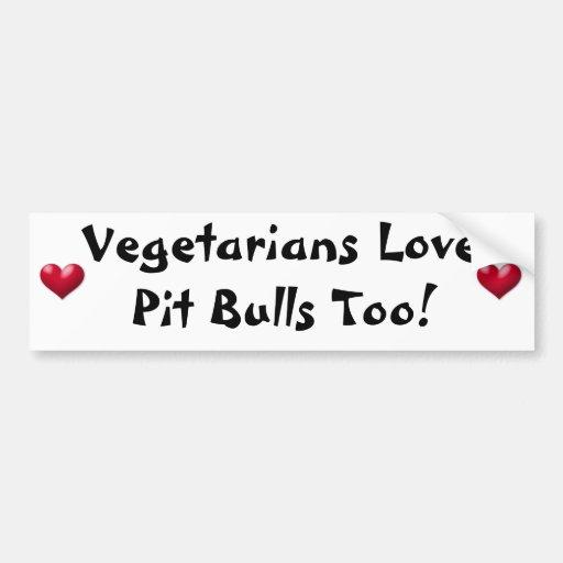 ¡Pitbulls del amor de los vegetarianos también! Pe Etiqueta De Parachoque