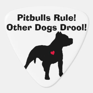 Pitbulls Rule! Other Dogs Drool! Guitar Pick