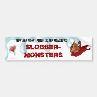 Pitbulls...The Ultimate Slobber-Monsters Bumper Sticker
