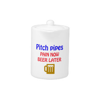 Pitch Pipes Pain now beer later