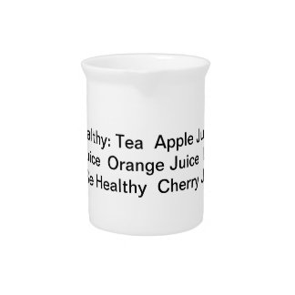 """Pitcher with """"Drink Healthy: Tea  Apple Juice  Gra"""