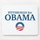 PITTSBURGH for Obama custom your city personalized Mouse Pad